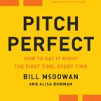 Pitch Perfect: How to Say It Right the First Time, Every Time – Business Book Summary 4