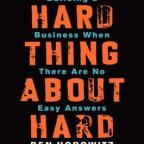 What is The Hard Thing about Hard Things?